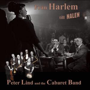 """I the Cabaret Band hör ni Eva Forsgren-sång, Peter Lind-trumpet/sång, John Högman-saxar/sång, Jens""""Jesse"""" Lindgren-trombon/sång, Petter Carlson Welden-piano, Kjell Grundtsröm-bas och Björn Sjödin-trummor."""